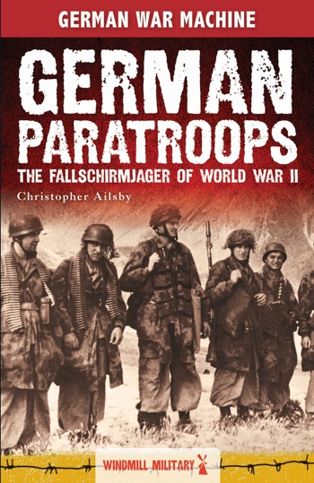 German Paratroops: Fallschirmjager of WWII