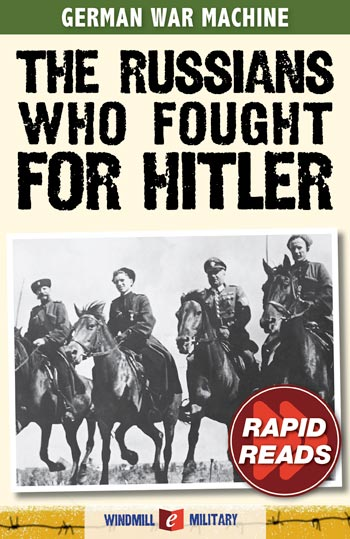 The Russians Who Fought for Hitler