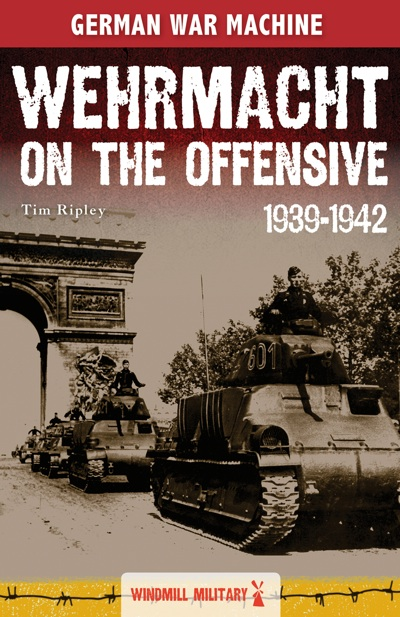 Wehrmacht on the Offensive: 1939-1942